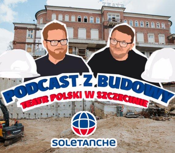 Soletanche Polska podsumowuje prace fundamentowe na budowieTeatru Polskiego w Szczecinie