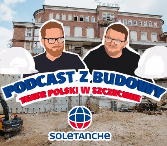 Wyzwania inżynieryjne na budowie Teatru Polskiego w Szczecinie